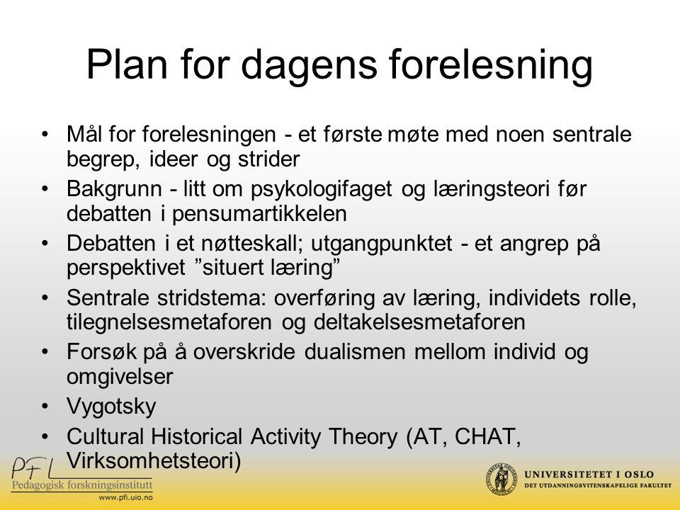 Plan for dagens forelesning Mål for forelesningen - et første møte med noen sentrale begrep, ideer og strider Bakgrunn - litt om psykologifaget og lær