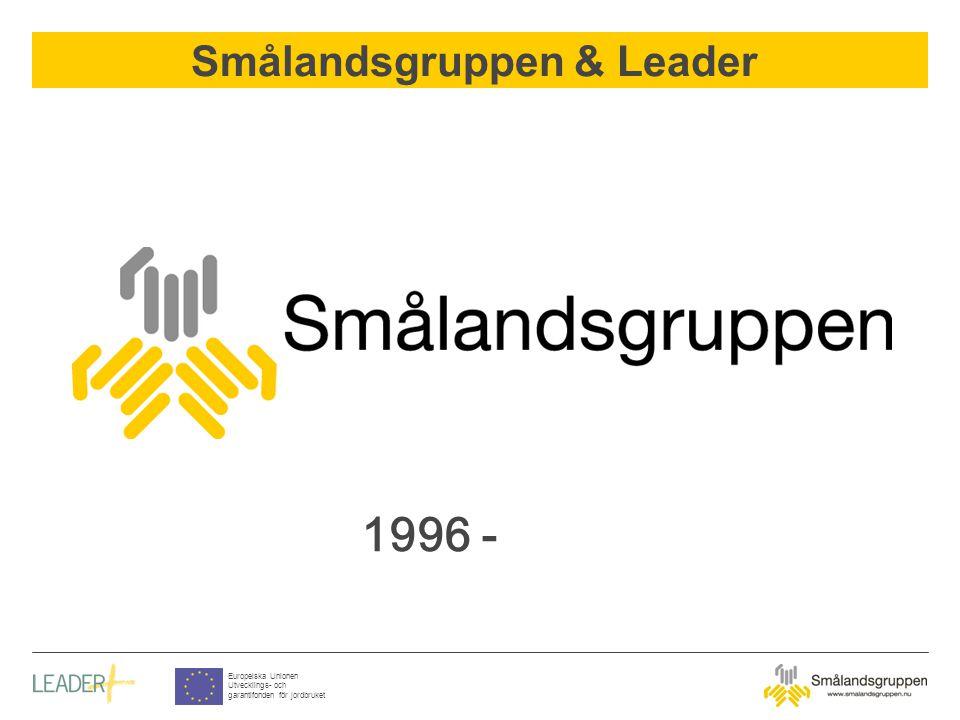 Smålandsgruppen & Leader Europeiska Unionen Utvecklings- och garantifonden för jordbruket Leaderproject of the year 2002 in Smålandsgruppen