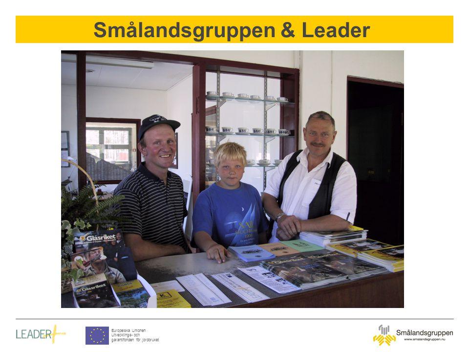 Smålandsgruppen & Leader Europeiska Unionen Utvecklings- och garantifonden för jordbruket