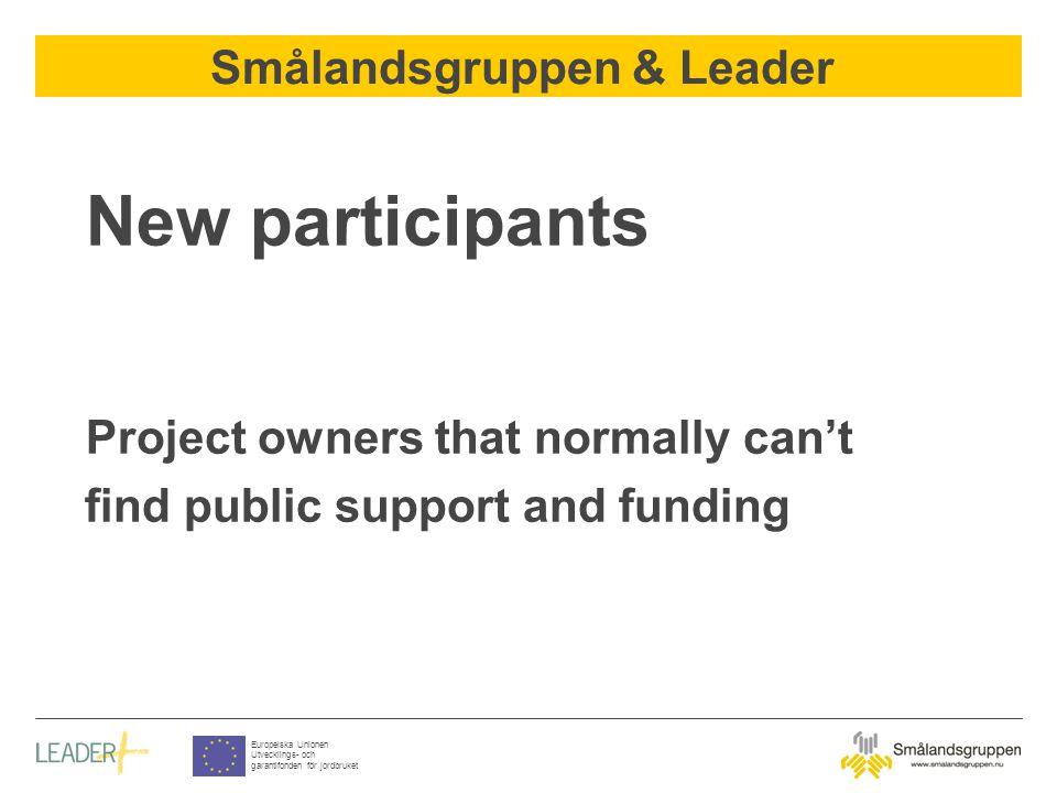 Smålandsgruppen & Leader Europeiska Unionen Utvecklings- och garantifonden för jordbruket New participants Project owners that normally can't find pub