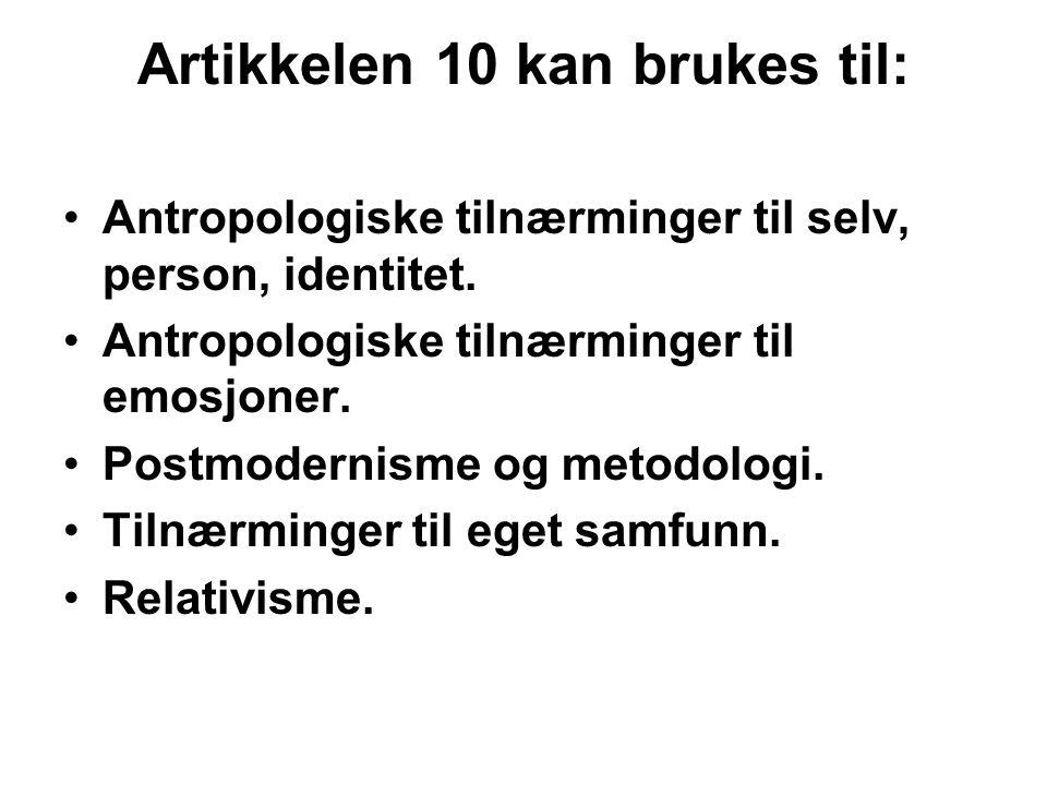 Artikkelen 10 kan brukes til: Antropologiske tilnærminger til selv, person, identitet.