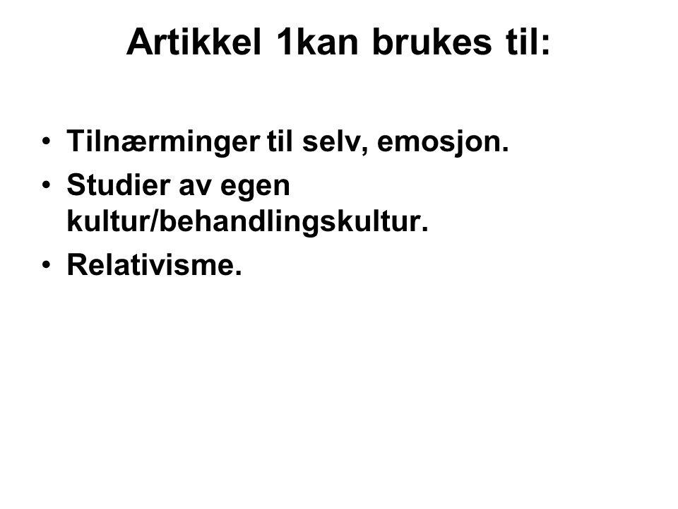 Artikkel 1kan brukes til: Tilnærminger til selv, emosjon.