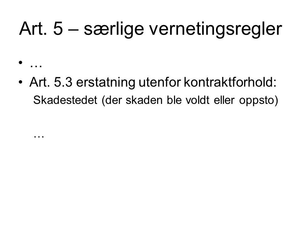 Art.5 – særlige vernetingsregler … Art.