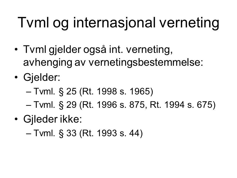 Tvml og internasjonal verneting Tvml gjelder også int.