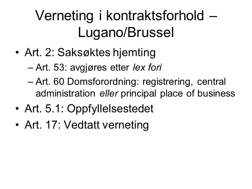 Oppfyllelsesstedet –Brusselkonvensjon: Ikke autonom tolking (Tessili) Hvis betalingsforpliktelse, kan føre til kreditors hjemting –Domsforordning: 5.1 (b): ved kjøpsavtale: leveringssted; ved tjeneste: ytelsessted For den forpliktelsen tvisten gjelder –Oppsplittelse (De Bloos)