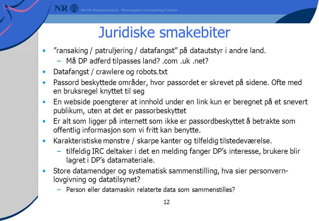 12 Juridiske smakebiter ransaking / patruljering / datafangst på datautstyr i andre land.