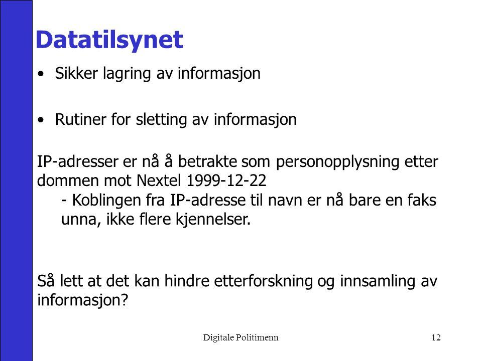 Digitale Politimenn11 Juridiske smakebiter Ransaking / patruljering / datafangst på datautstyr i andre land.