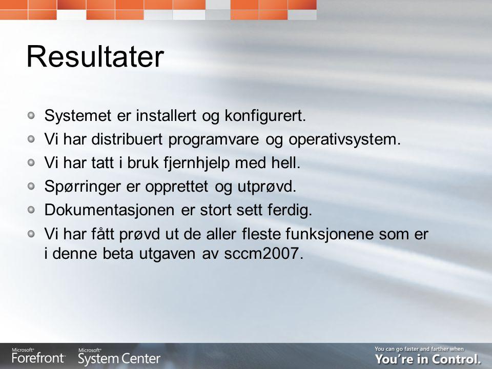 Resultater Systemet er installert og konfigurert. Vi har distribuert programvare og operativsystem. Vi har tatt i bruk fjernhjelp med hell. Spørringer
