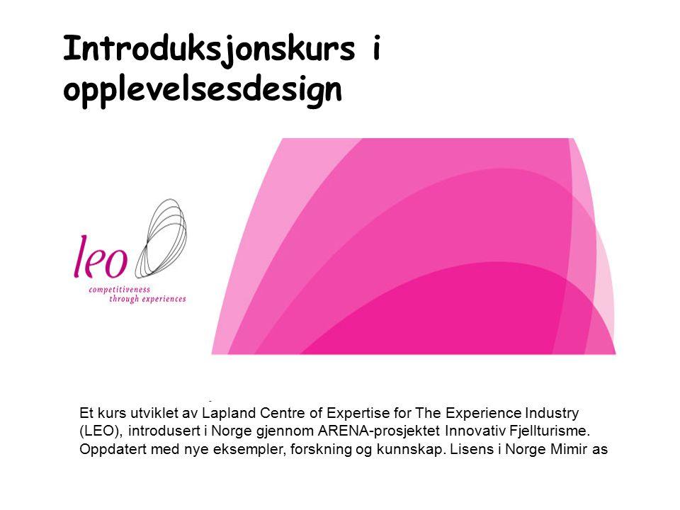 Introduksjonskurs i opplevelsesdesign Informasjon om kurs i opplevelsesproduksjon Et kurs utviklet av Lapland Centre of Expertise for The Experience I