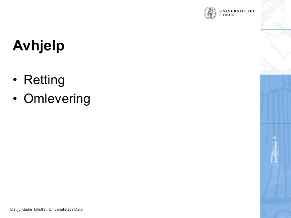 Det juridiske fakultet, Universitetet i Oslo Avhjelp Retting Omlevering