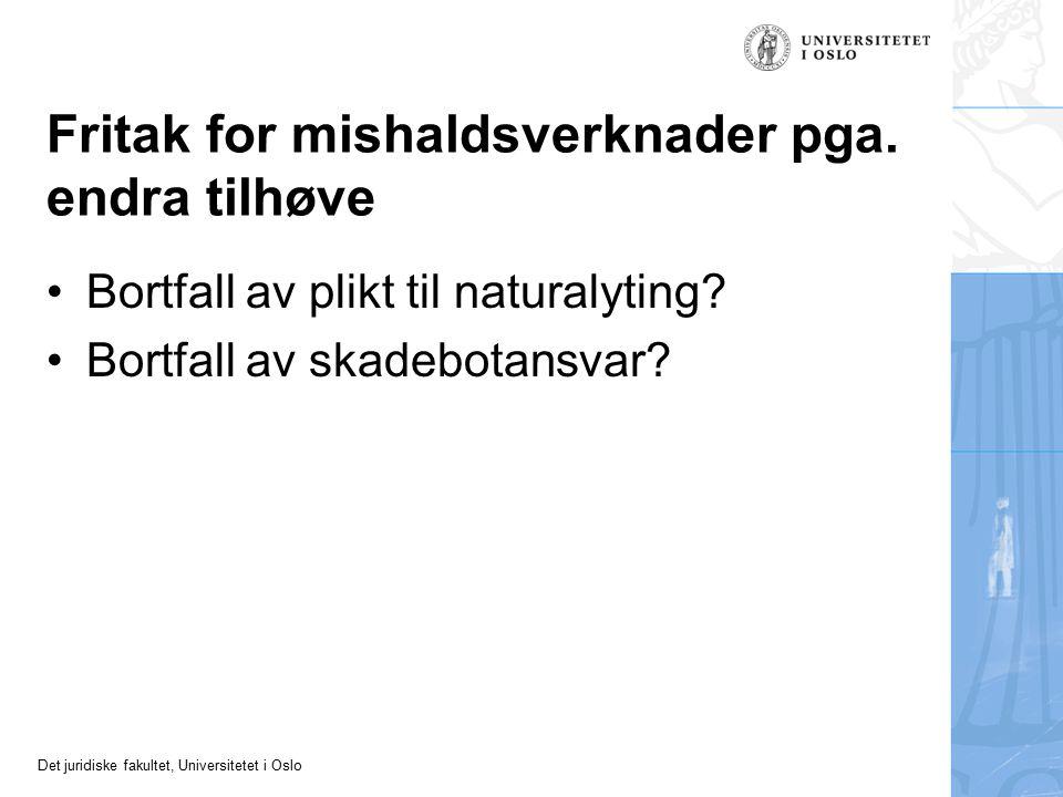 Det juridiske fakultet, Universitetet i Oslo Fritak for mishaldsverknader pga.
