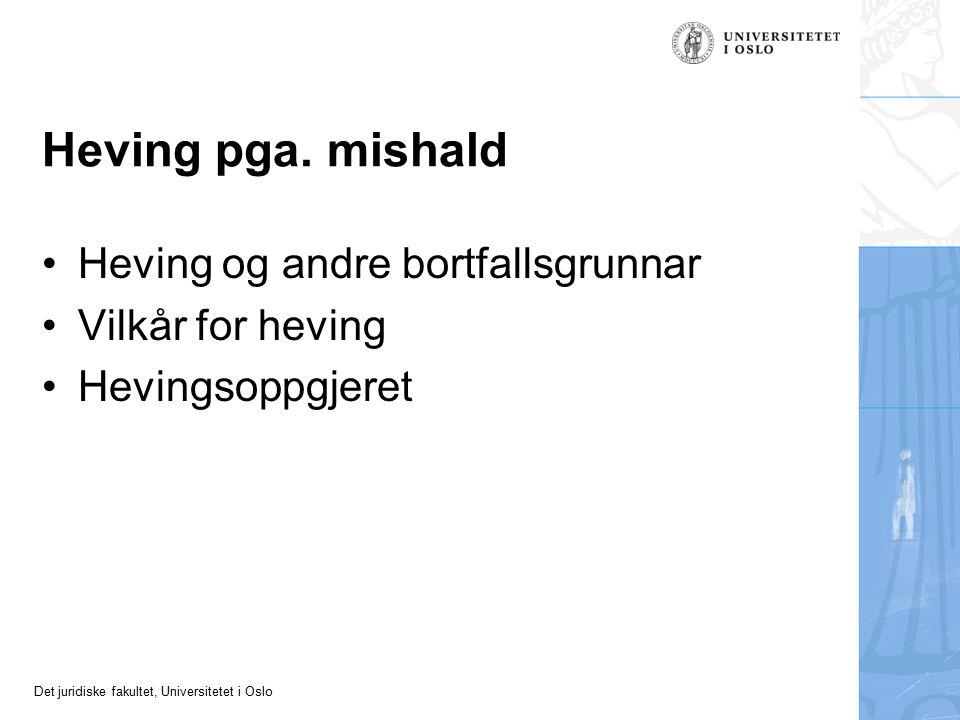 Det juridiske fakultet, Universitetet i Oslo Heving pga.