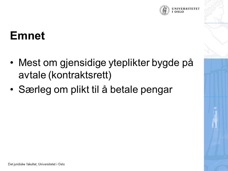 Det juridiske fakultet, Universitetet i Oslo Forseinking Forseinking som ein hovudtype av mishald Når er ytinga forseinka.