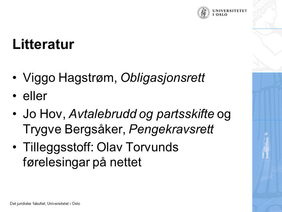 Det juridiske fakultet, Universitetet i Oslo Litteratur Viggo Hagstrøm, Obligasjonsrett eller Jo Hov, Avtalebrudd og partsskifte og Trygve Bergsåker, Pengekravsrett Tilleggsstoff: Olav Torvunds førelesingar på nettet