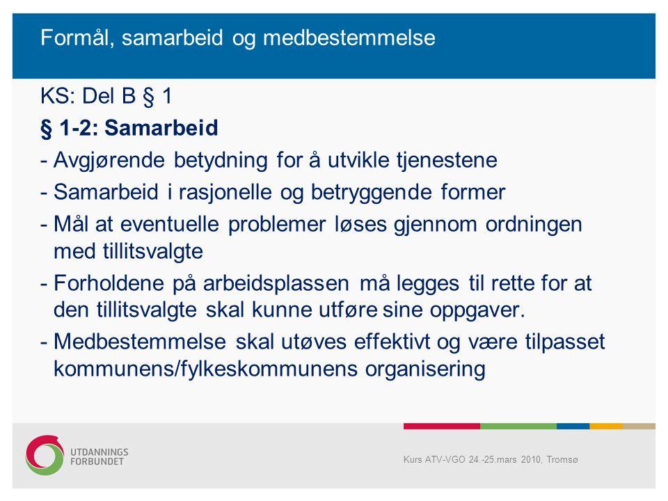 """KS: Partenes felles forord endres til formål Formål: """"Samarbeidet må baseres på tillit og gjensidig forståelse for hverandres roller."""" """" Hovedavtalen"""