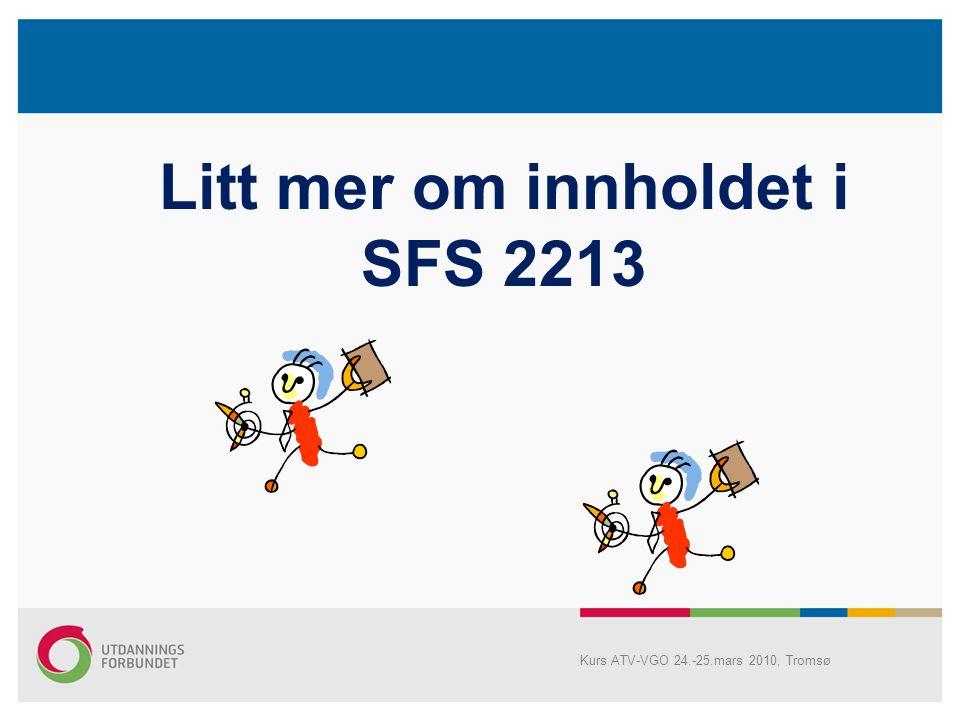Utfordringer: Lokal behandling av SFS 2213 Antall uker arbeidstiden skal fordeles på utover 38 uker innafor årsverket på 1687,5 Hvordan arbeidstiden s