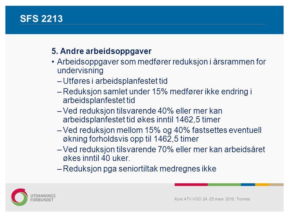 Litt mer om innholdet i SFS 2213 Kurs ATV-VGO 24.-25.mars 2010, Tromsø