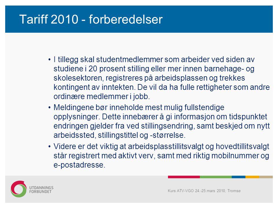 Tariff 2010 - forberedelser overgang til/fra ulønnet permisjon overgang til ikke-yrkesaktiv (f.eks. pensjonist) avsluttede studier (husk å melde tidsp