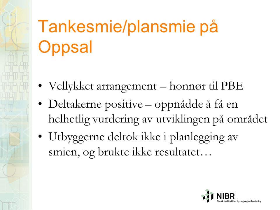 Tankesmie/plansmie på Oppsal Vellykket arrangement – honnør til PBE Deltakerne positive – oppnådde å få en helhetlig vurdering av utviklingen på områd