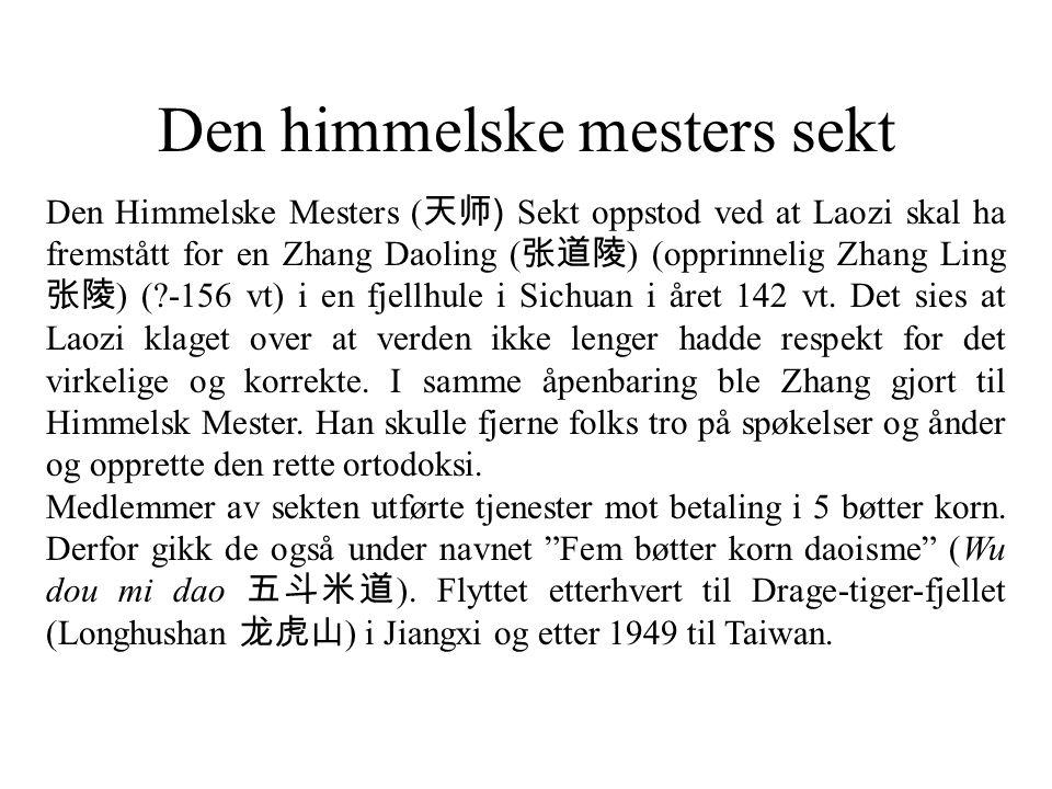 Den himmelske mesters sekt Den Himmelske Mesters ( 天师 ) Sekt oppstod ved at Laozi skal ha fremstått for en Zhang Daoling ( 张道陵 ) (opprinnelig Zhang Li