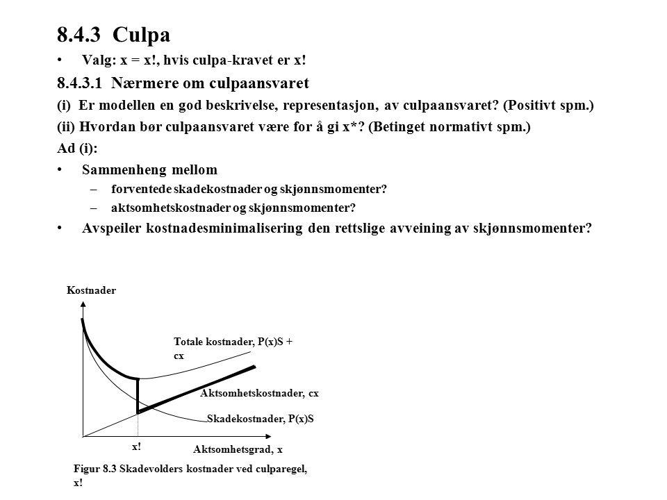 8.4.3 Culpa Valg: x = x!, hvis culpa-kravet er x.