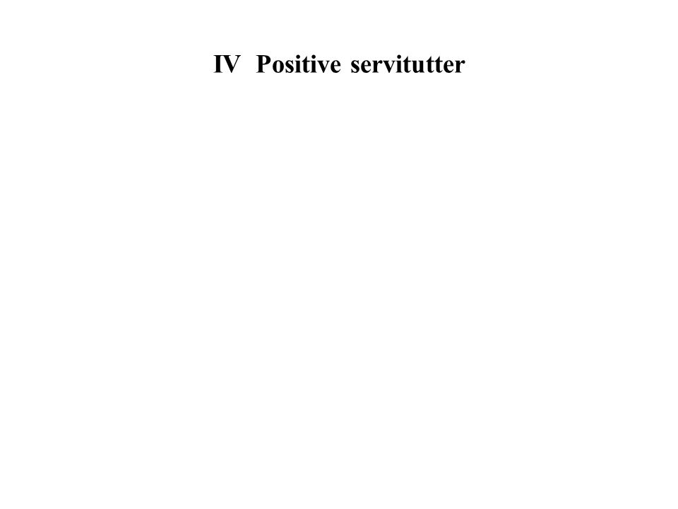 IV Positive servitutter