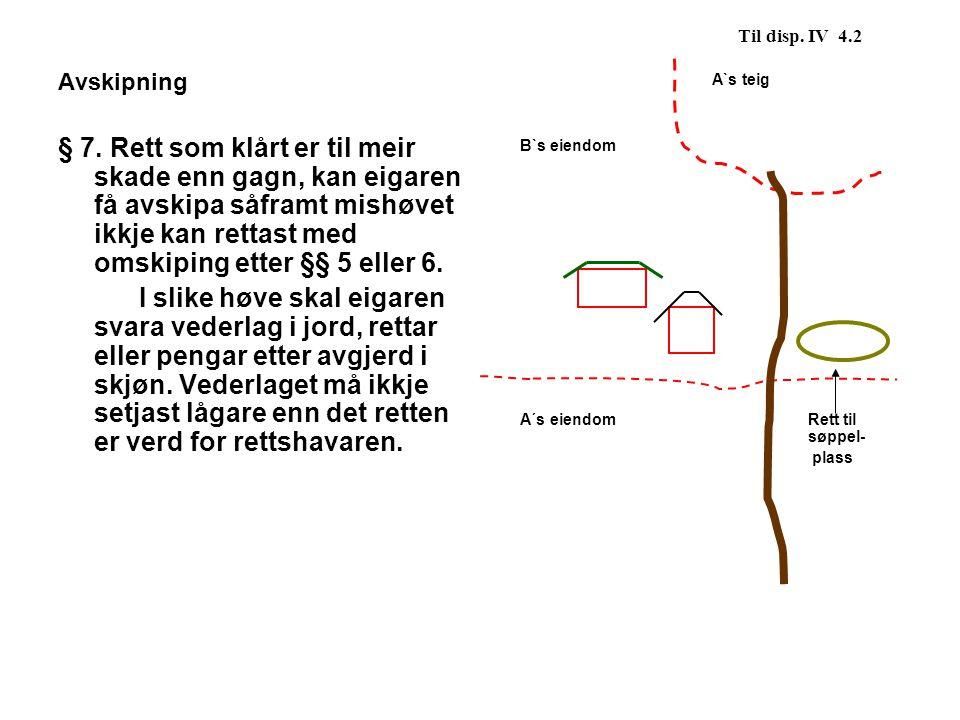 Til disp.IV 4.2 Avskipning § 7.