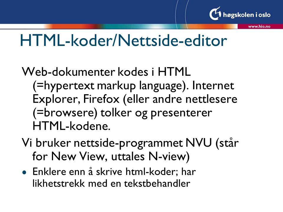 Å lage nettsider Html-tekstredigering kan oppleves som tekstredigering i Word, men er designet for skjermlayout, ikke papirlayout Ingen antagelser om visningsstørrelse; derfor: - Viktig å sjekke siden via nettleseren - Sjekke at lenker fungerer