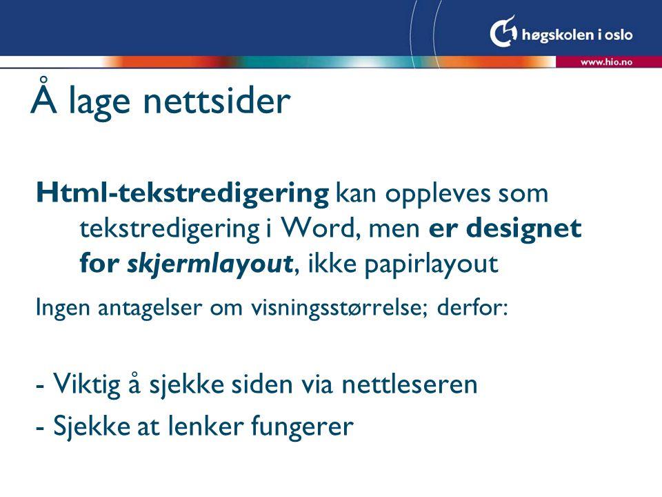 Prinsippet bak hypertekstlenker I prinsippet en kommando til nettleser, f.eks.
