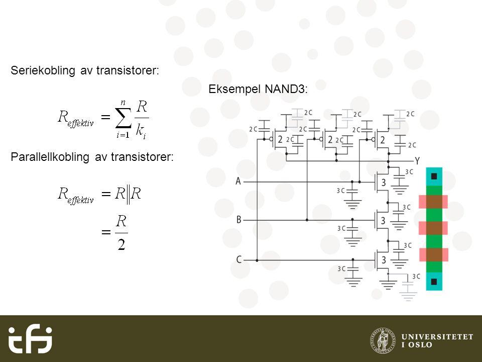 Seriekobling av transistorer: Parallellkobling av transistorer: Eksempel NAND3:
