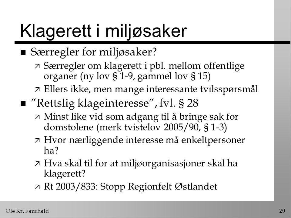 Ole Kr.Fauchald29 Klagerett i miljøsaker n Særregler for miljøsaker.