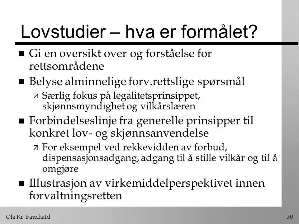 Ole Kr.Fauchald30 Lovstudier – hva er formålet.