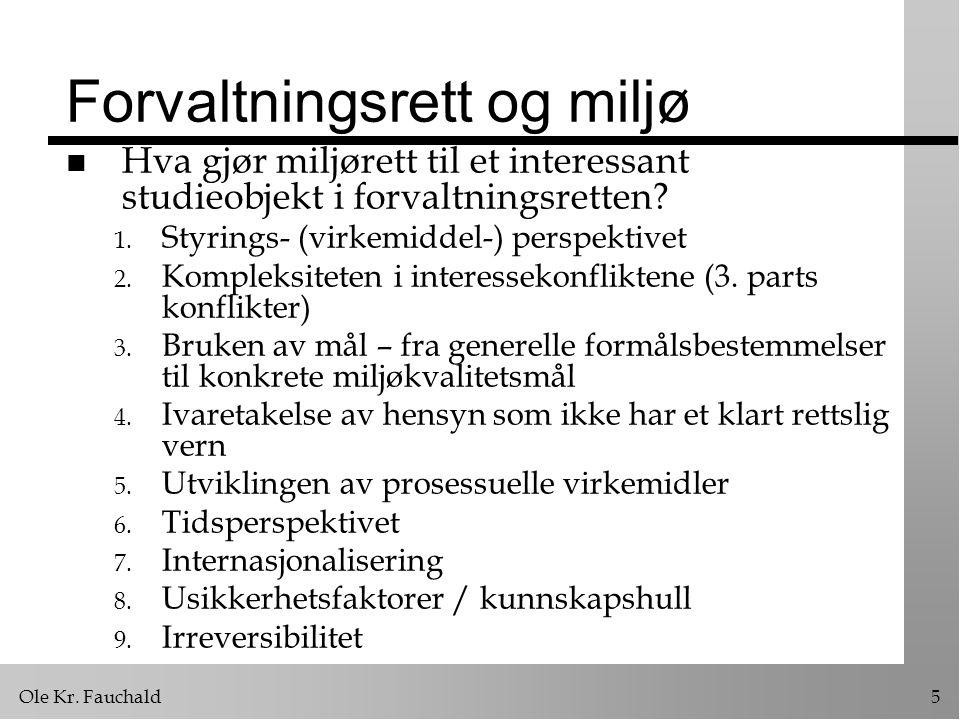 Ole Kr.Fauchald46 Naturvernloven I n Ny lovgivning: ä Ny naturmangfoldslov.