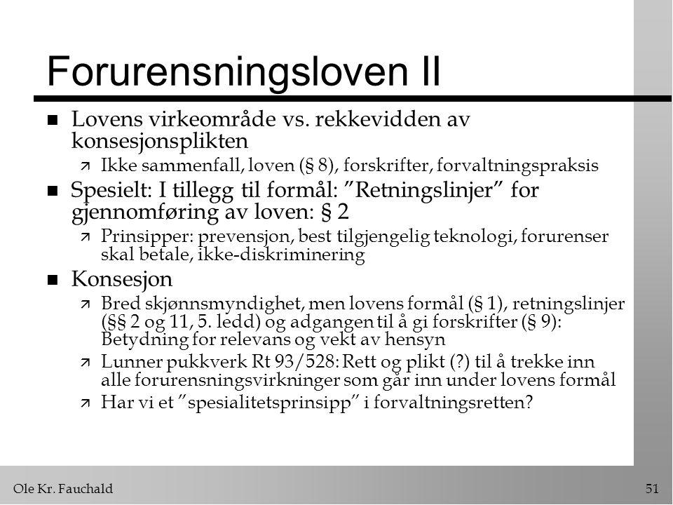 Ole Kr.Fauchald51 Forurensningsloven II n Lovens virkeområde vs.