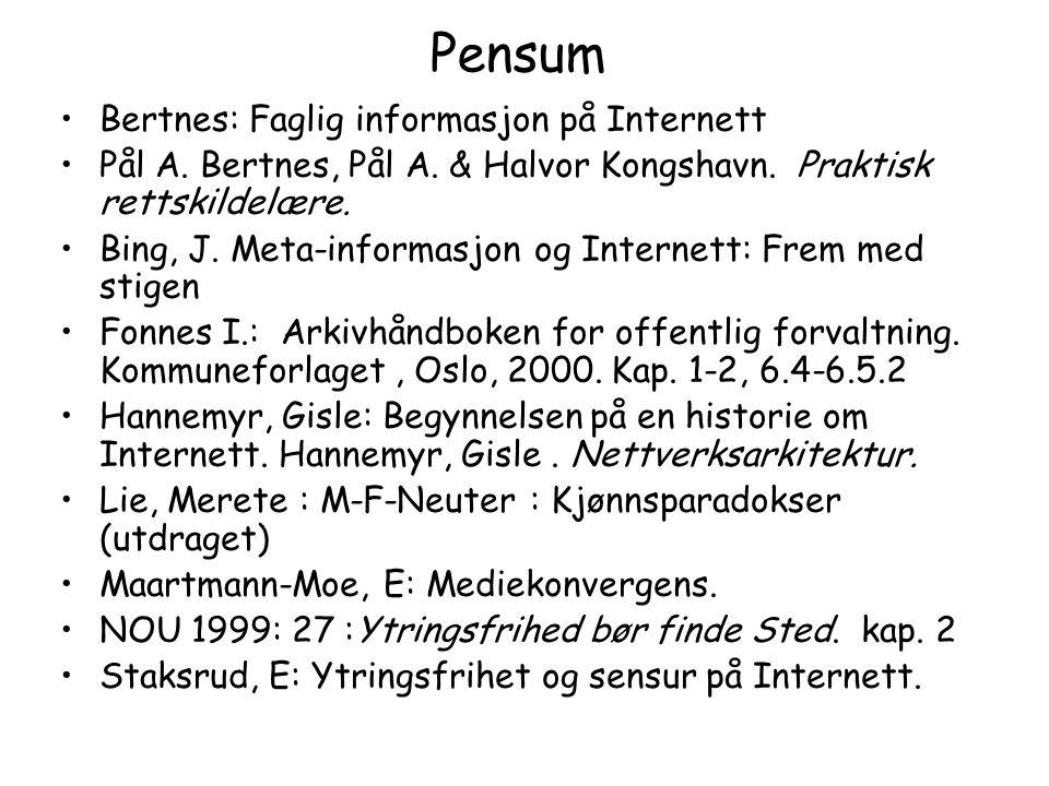 Pensum Bertnes: Faglig informasjon på Internett Pål A.