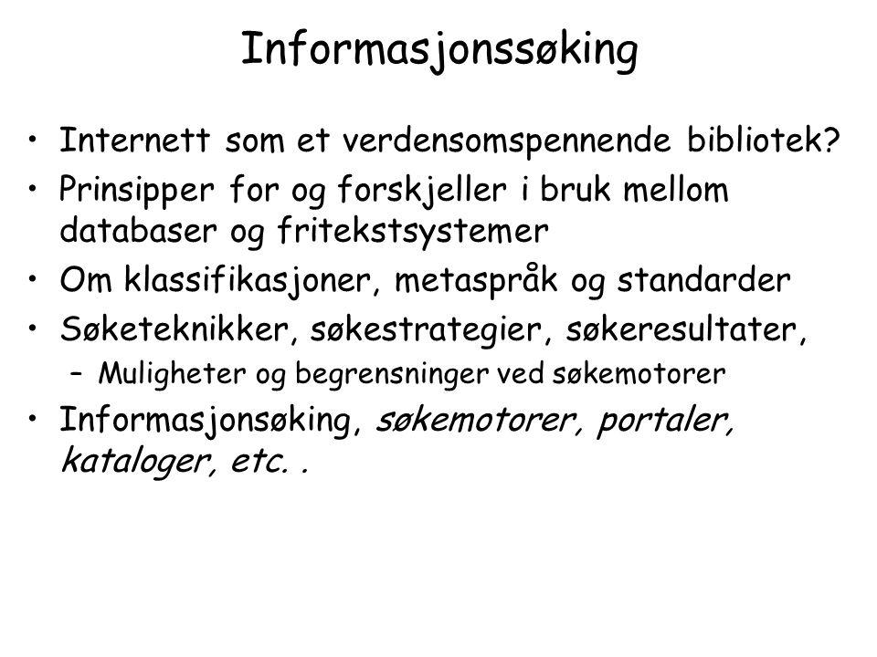 Informasjonssøking Internett som et verdensomspennende bibliotek.