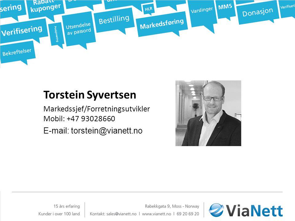 Torstein Syvertsen Markedssjef/Forretningsutvikler Mobil: +47 93028660 E-mail: torstein@vianett.no