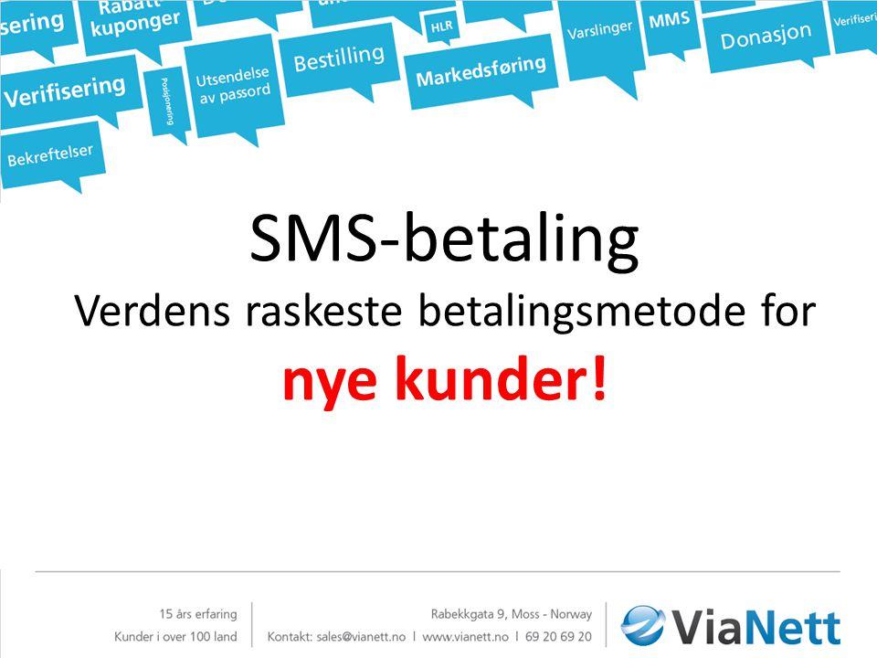 SMS-betaling Verdens raskeste betalingsmetode for nye kunder!