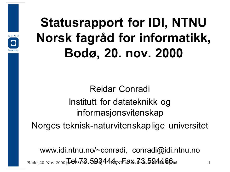 Bodø, 20. Nov. 2000 (rev. 28. Nov. 2000)NTNU-status for informatikk-fagråd1 Statusrapport for IDI, NTNU Norsk fagråd for informatikk, Bodø, 20. nov. 2