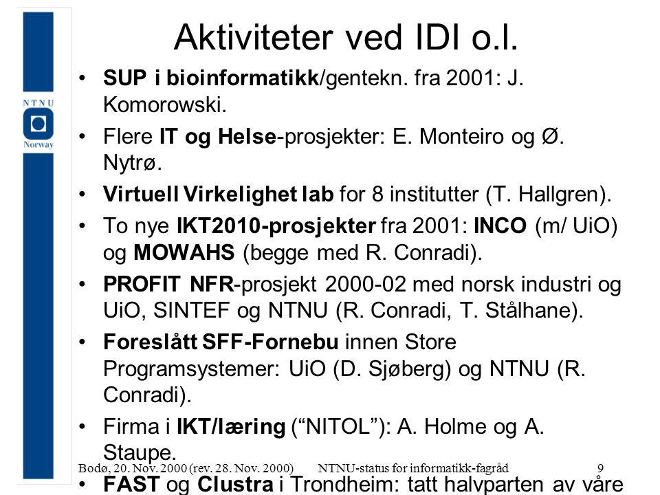 Bodø, 20. Nov. 2000 (rev. 28. Nov. 2000)NTNU-status for informatikk-fagråd9 Aktiviteter ved IDI o.l. SUP i bioinformatikk/gentekn. fra 2001: J. Komoro