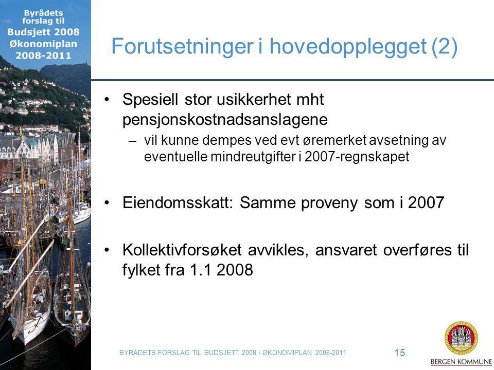 BYRÅDETS FORSLAG TIL BUDSJETT 2008 / ØKONOMIPLAN 2008-2011 15 Forutsetninger i hovedopplegget (2) Spesiell stor usikkerhet mht pensjonskostnadsanslage