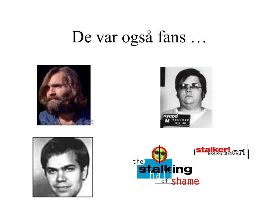De var også fans …