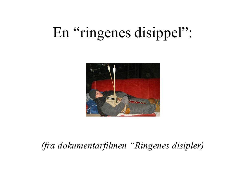 """En """"ringenes disippel"""": (fra dokumentarfilmen """"Ringenes disipler)"""
