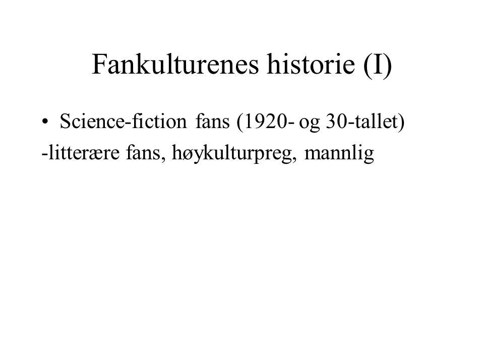 Fankulturenes historie (I) Science-fiction fans (1920- og 30-tallet) -litterære fans, høykulturpreg, mannlig
