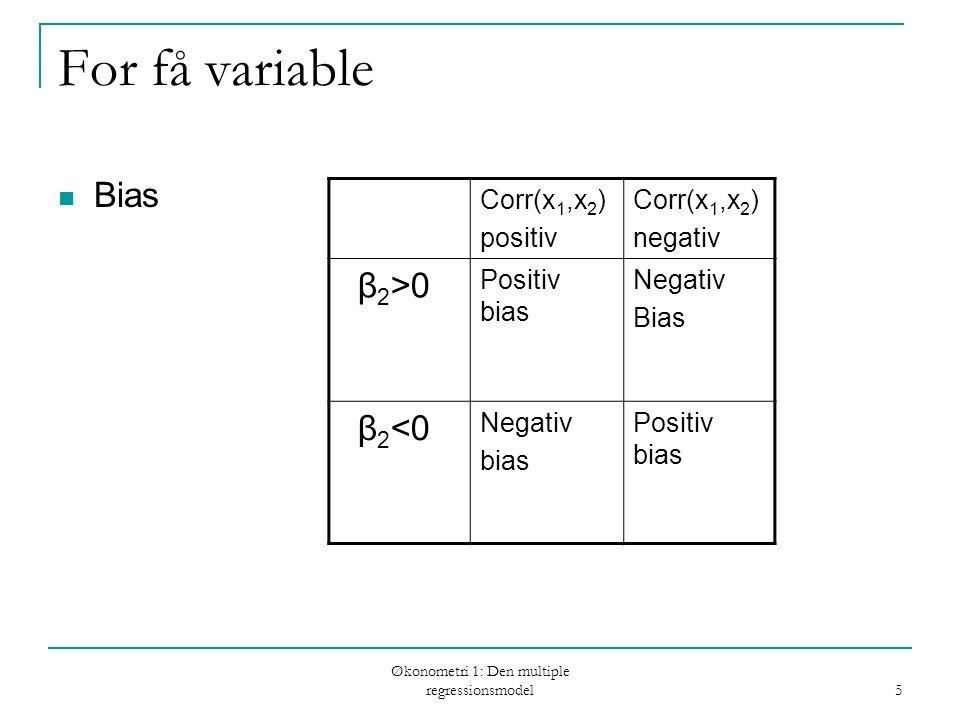 Økonometri 1: Den multiple regressionsmodel 6 Variansen af OLS estimatoren Antagelse MLR 5 (homoskedasticitet): Hvis antagelsen ikke er opfyldt, siges at fejlleddet er heteroskedastisk Antagelsen er ikke opfyldt hvis variansen f.eks.