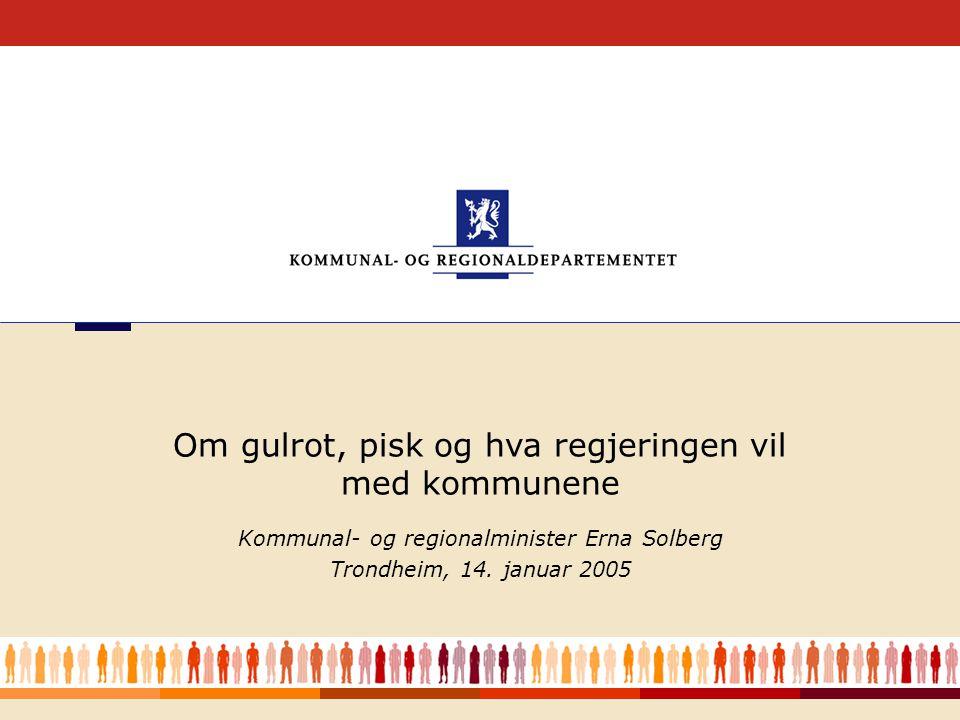 1 Kommunal- og regionalminister Erna Solberg Trondheim, 14.