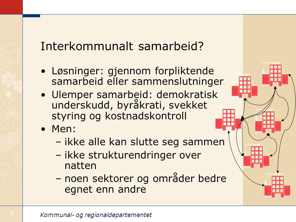 Kommunal- og regionaldepartementet 7 Interkommunalt samarbeid.
