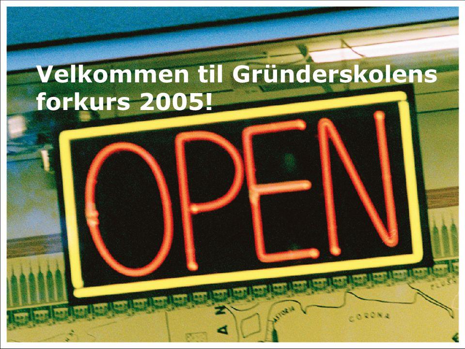 Velkommen til Gründerskolens forkurs 2005!
