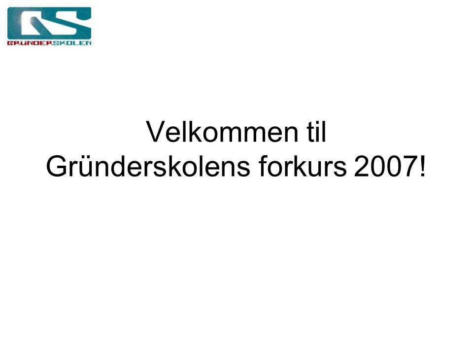 Velkommen til Gründerskolens forkurs 2007!