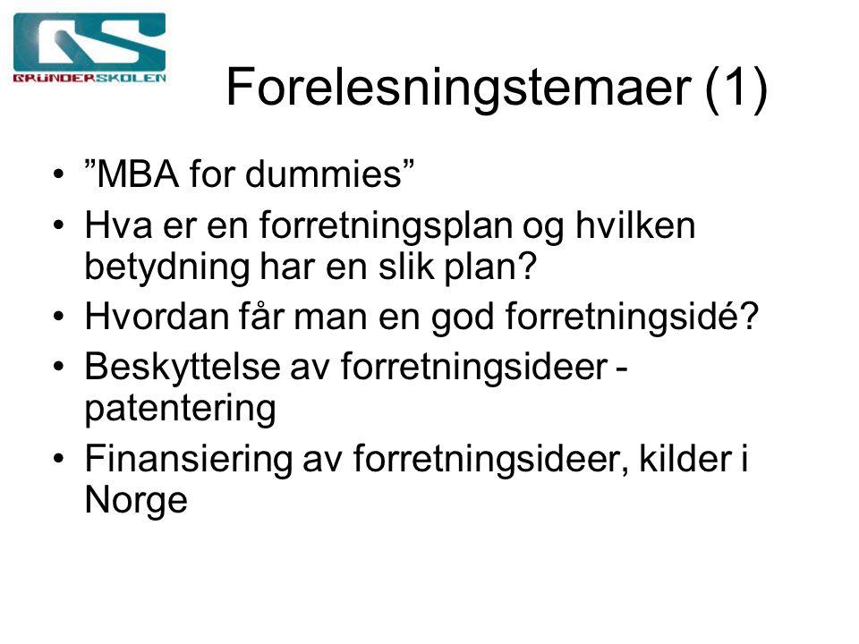 Forelesningstemaer (1) MBA for dummies Hva er en forretningsplan og hvilken betydning har en slik plan.